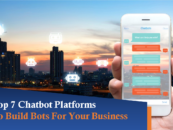 Top 7 Chatbot Platforms To Build Bots For Your Business