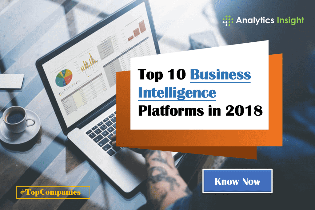 Top 10 Business Intelligence Platforms in 2018 | Analytics Insight