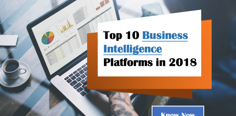 Top 10 Business Intelligence Platforms in 2018