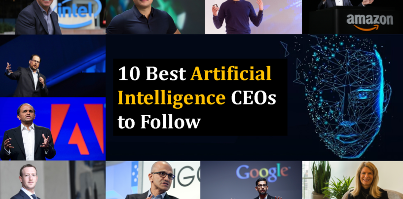 10 Best Artificial Intelligence CEOs to Follow