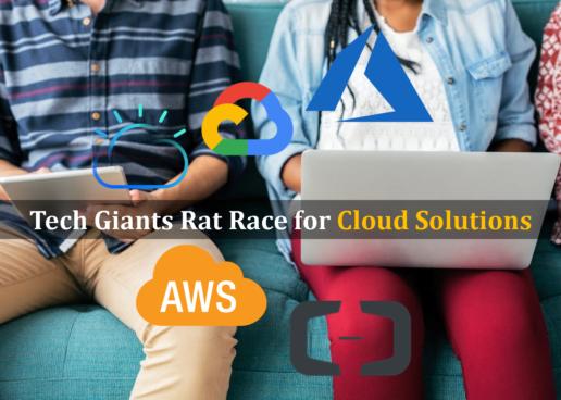 Tech Giants Rat Race for Cloud Solutions