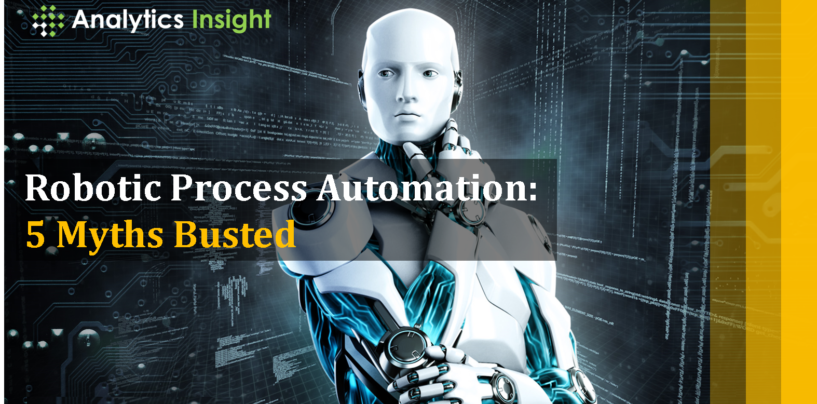 Robotic Process Automation: 5 Myths Busted
