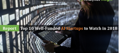 Report: Top 10 Well-Funded AI Startups to Watch in 2018