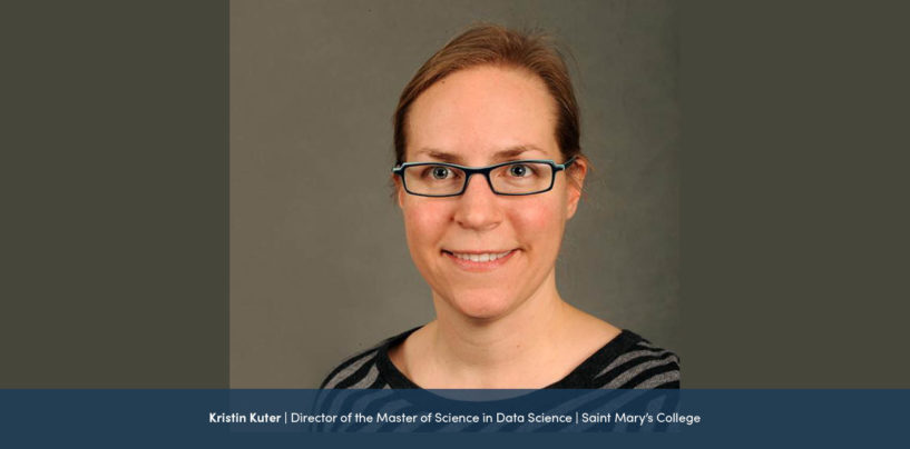 Interview with Kristin Kuter, Director of the Master of Science in Data Science, Saint Mary's College