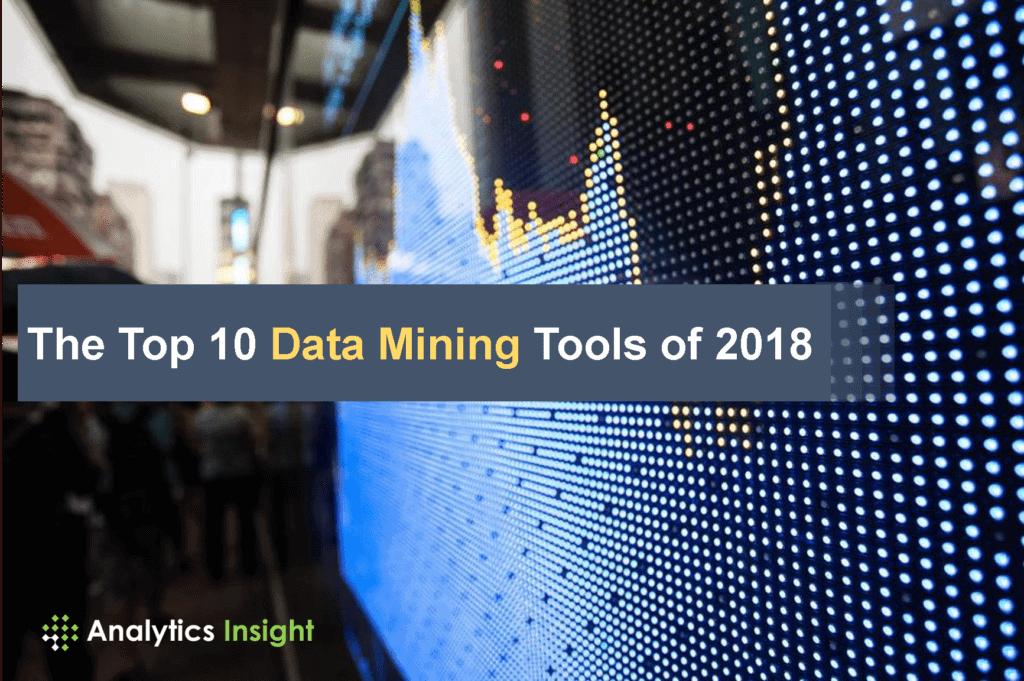 The Top 10 Data Mining Tools of 2018 | Analytics Insight