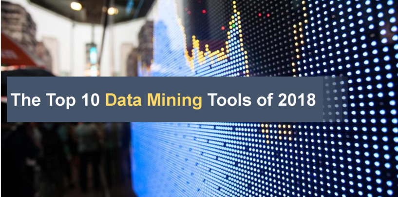 The Top 10 Data Mining Tools of 2018