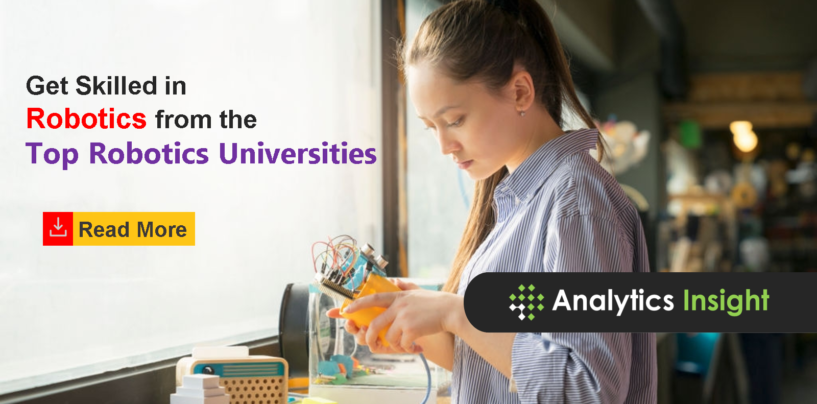 Get Skilled in Robotics from the Top Robotics Universities