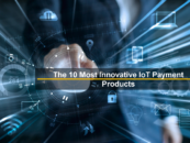 The 10 Most Innovative IoT Payment Products