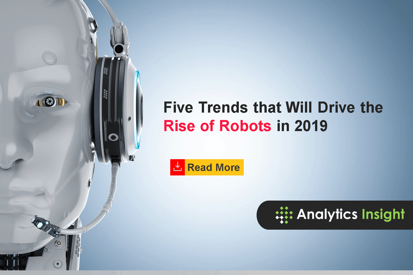 Five Trends That Will Drive The Rise Of Robots In 2019 Analytics