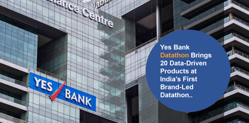 Yes Bank Datathon Brings 20 Data-Driven Products at India's First Brand-Led Datathon