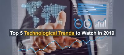 Top 5 Technological Trends to Watch in 2019