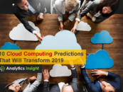 10 Cloud Computing Predictions That Will Transform 2019