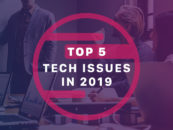 Top 5 Tech Issues in 2019