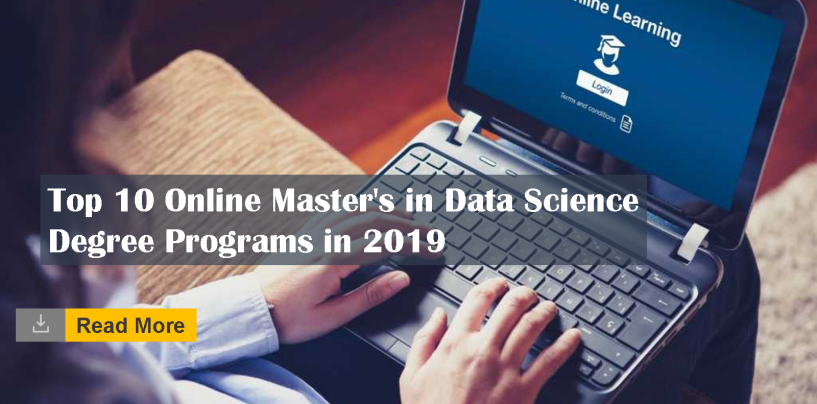 Top 10 Online Master's in Data Science Degree Programs in 2019