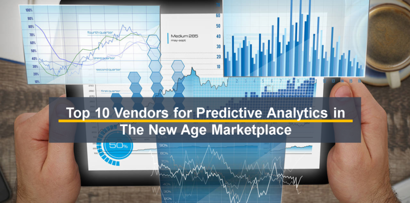 Top 10 Vendors for Predictive Analytics in The New Age Marketplace