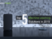 Top 5 Machine Learning Solutions in 2019