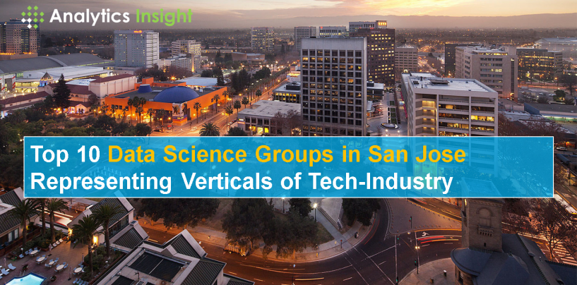 Top 10 Data Science Groups in San Jose Representing Verticals of Tech-Industry