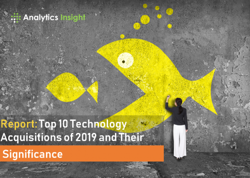 Report: Top 10 Technology Acquisitions of 2019 and Their Significance
