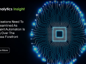 Organisations Need To Be Streamlined As Intelligent Automation Is Taking Over The Business Forefront
