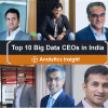 Top 10 Big Data CEOs in India