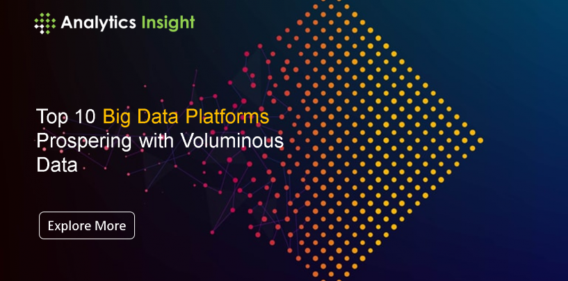 Top 10 Big Data Platforms Prospering with Voluminous Data