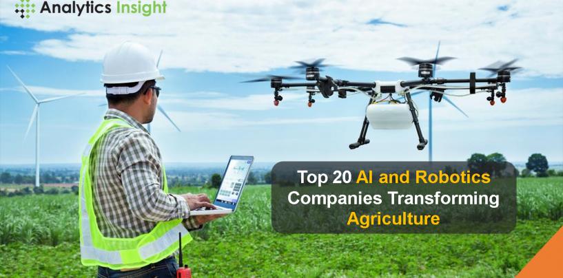 Top 10 AI and Robotics Companies Transforming Agriculture Sector