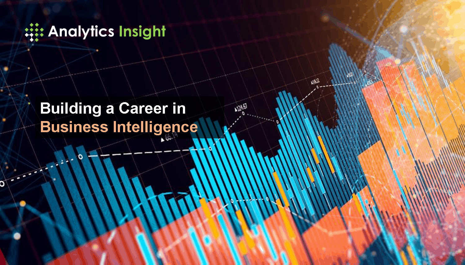 Building a Career in Business Intelligence | Analytics Insight