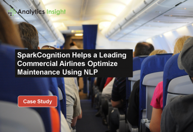 SparkCognition Helps a Leading Commercial Airlines Optimize Maintenance Using NLP