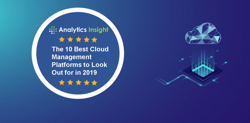 The 10 Best Cloud Management Platforms to Look Out for in 2019