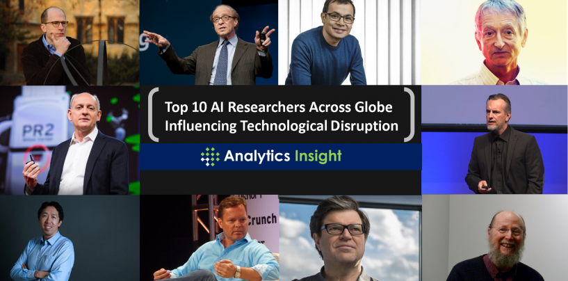 Top 10 AI Researchers Across Globe Influencing Technological Disruption