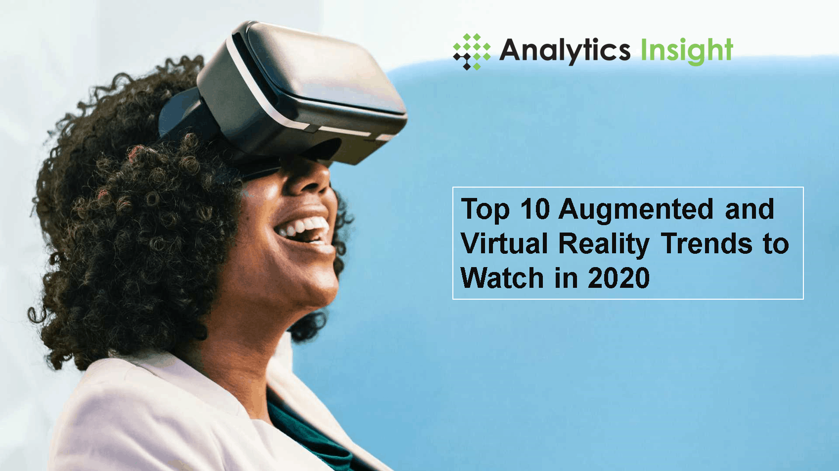 Augmented and Virtual Reality Trends