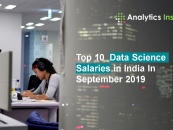 Top 10 Data Science Salaries in India In September 2019