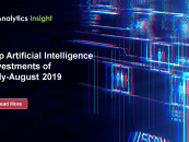 Top Artificial Intelligence Investments of July-August 2019