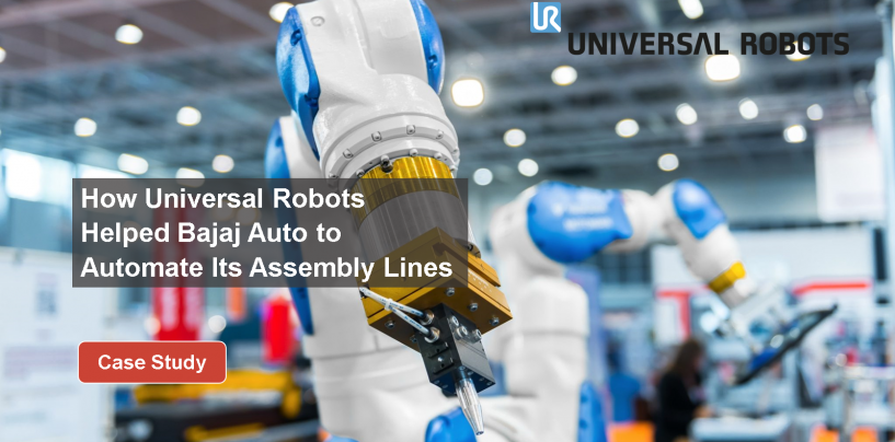 How Universal Robots Helped Bajaj Auto to Automate Its Assembly Lines