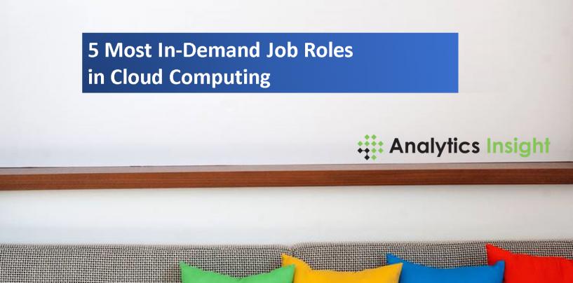 5 Most In-Demand Job Roles in Cloud Computing