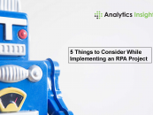 5 Things to Consider While Implementing an RPA Project