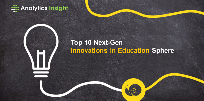Top 10 Next-Gen Innovations in Education Sphere