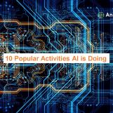 10 Popular Activities AI is Doing