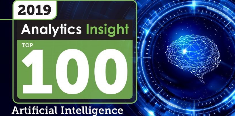 Analytics Insight Recognizes 'Top 100 Artificial Intelligence Companies of 2019'
