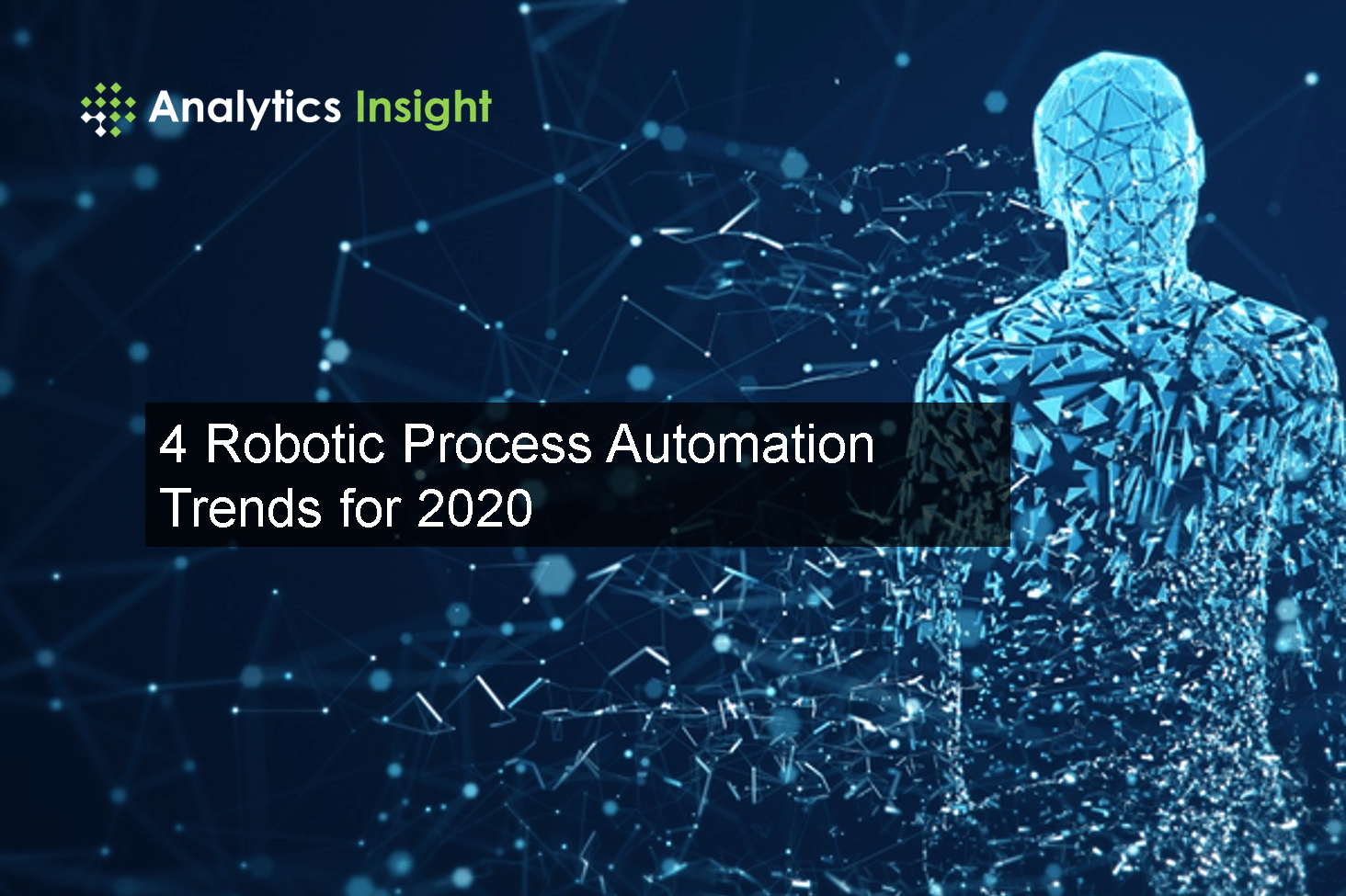 4 Robotic Process Automation Trends For 2020
