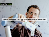 Top 10 Robotics Job Opportunities in December 2019