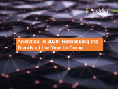 Analytics in 2020: Harnessing the Trends of the Year to Come