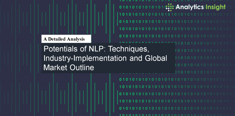 Potentials of NLP: Techniques, Industry-Implementation and Global Market Outline