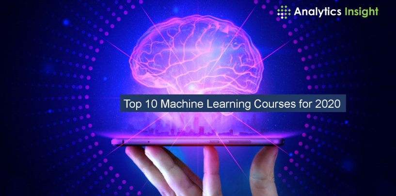 Top 10 Machine Learning Courses for 2020
