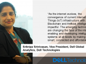 Exclusive Interaction with Srikripa Srinivasan, Vice President, Dell Global Analytics, Dell Technologies