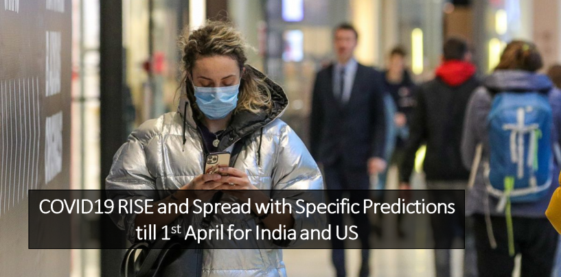 COVID-19 Rise and Spread with Specific Predictions till 1st April for India and US