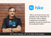 Exclusive Interaction with Dr. Ankur Narang, VP, AI & Data Technologies, Hike