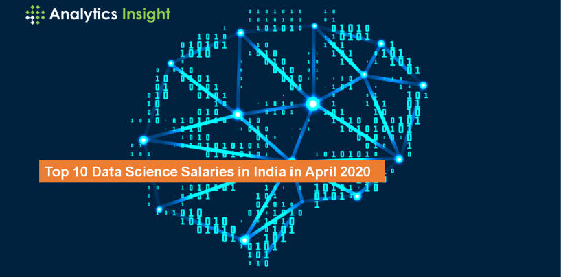 Top 10 Data Science Salaries in India in April 2020