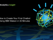 How to Create Your First Chatbot Using IBM Watson in 30 Minutes