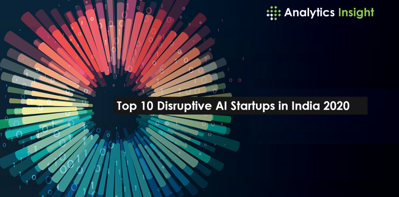 Top 10 Disruptive AI Startups in India 2020